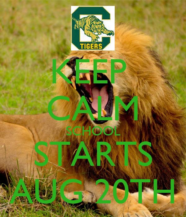 KEEP  CALM SCHOOL STARTS AUG 20TH