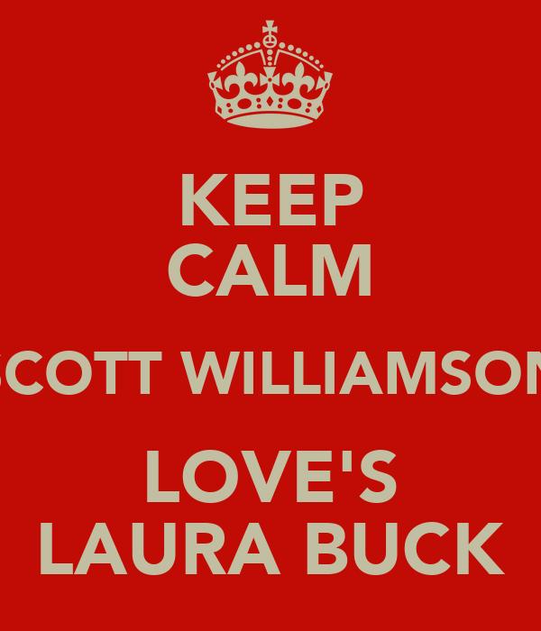 KEEP CALM SCOTT WILLIAMSON LOVE'S LAURA BUCK