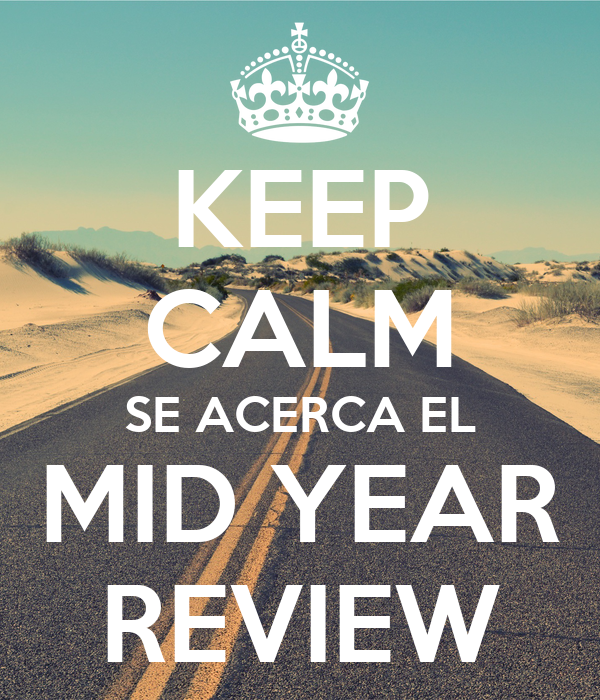 KEEP CALM SE ACERCA EL MID YEAR REVIEW
