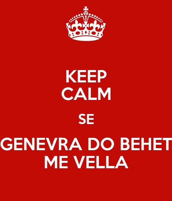 KEEP CALM SE GENEVRA DO BEHET ME VELLA
