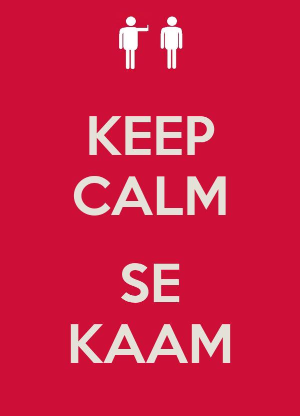 KEEP CALM  SE KAAM