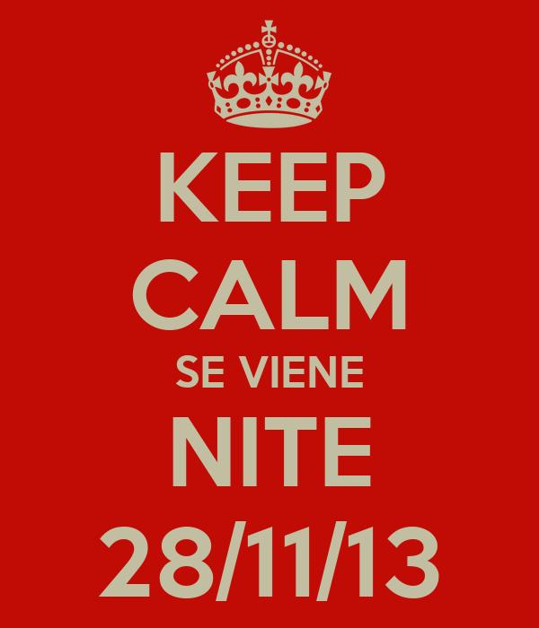 KEEP CALM SE VIENE NITE 28/11/13