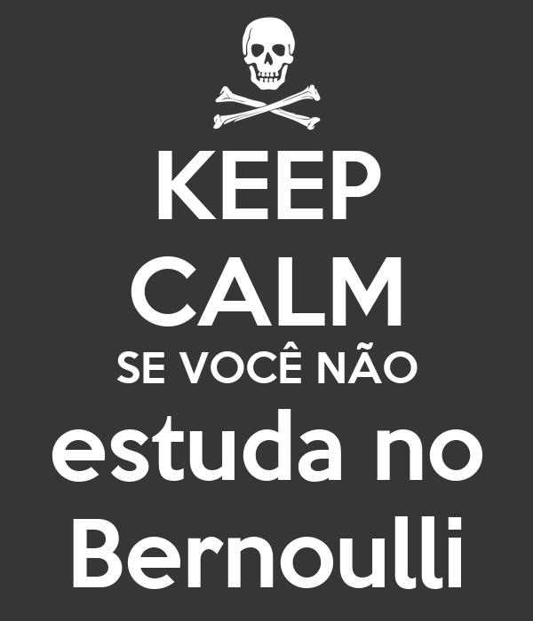 KEEP CALM SE VOCÊ NÃO estuda no Bernoulli