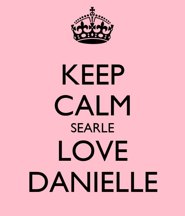 KEEP CALM SEARLE LOVE DANIELLE