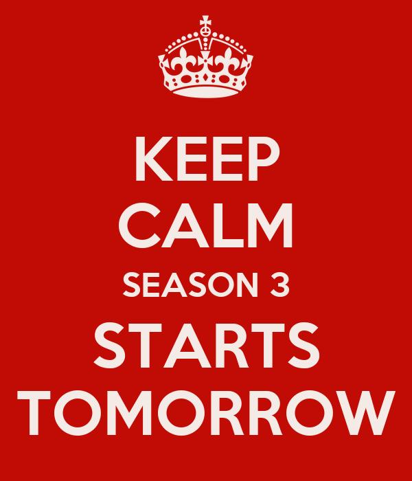 KEEP CALM SEASON 3 STARTS TOMORROW