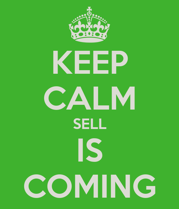 KEEP CALM SELL IS COMING