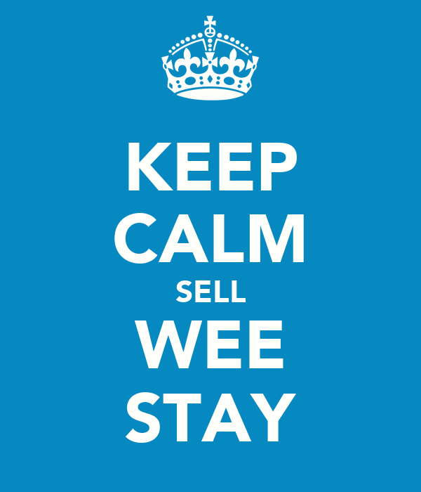 KEEP CALM SELL WEE STAY