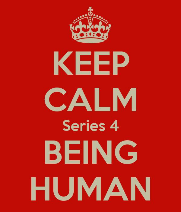 KEEP CALM Series 4 BEING HUMAN
