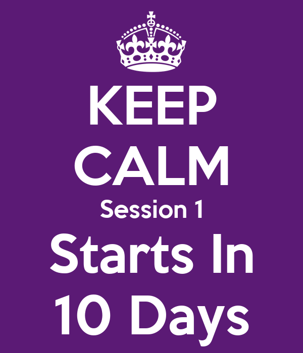 KEEP CALM Session 1 Starts In 10 Days