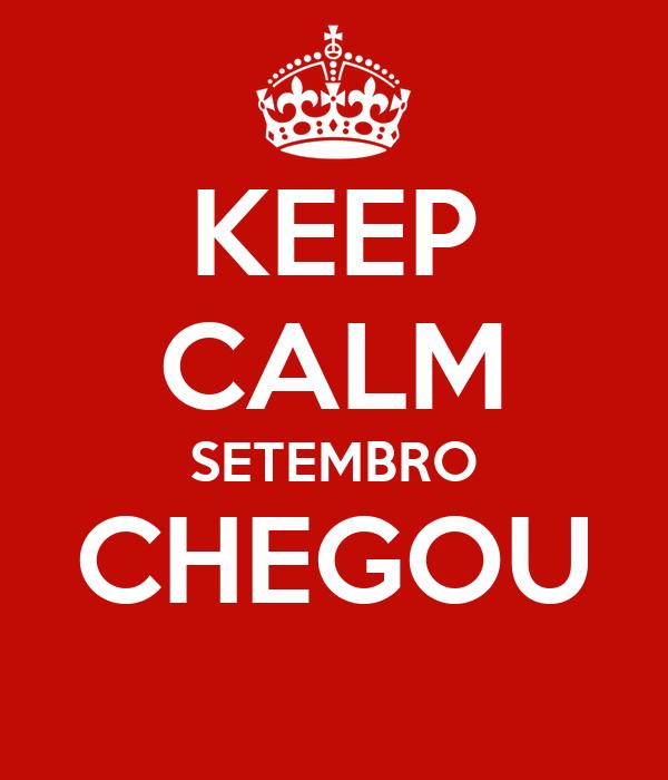 KEEP CALM SETEMBRO CHEGOU