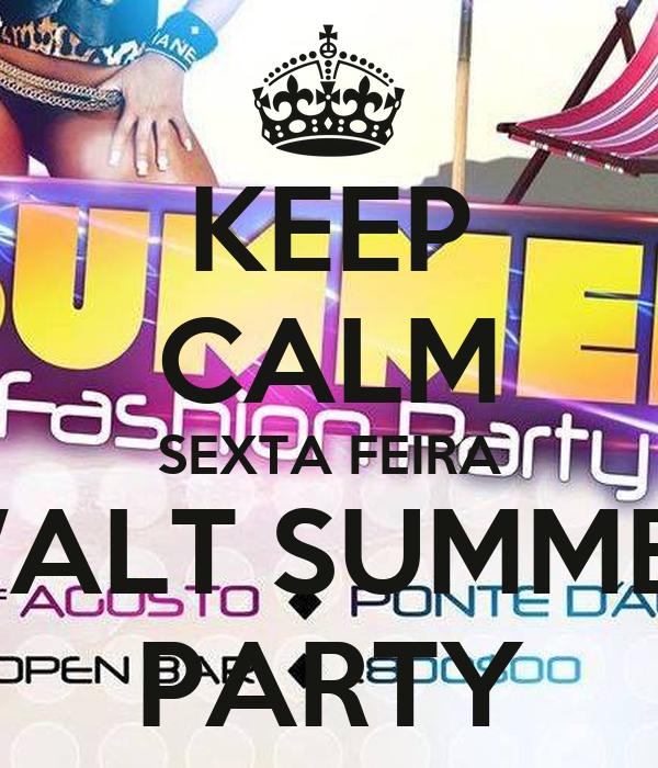 KEEP CALM SEXTA FEIRA WALT SUMMER PARTY