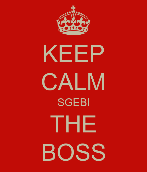 KEEP CALM SGEBI THE BOSS