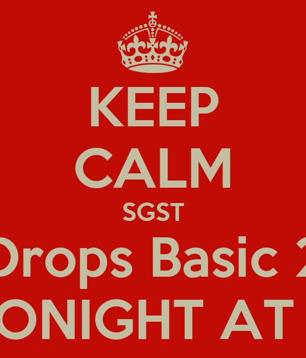 KEEP CALM SGST Drops Basic 2 TONIGHT AT 9