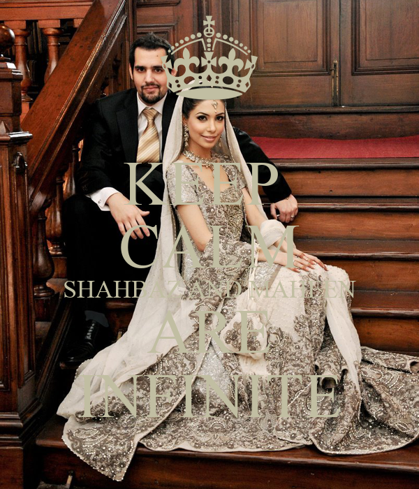 KEEP  CALM SHAHBAZ AND MAHEEN ARE INFINITE
