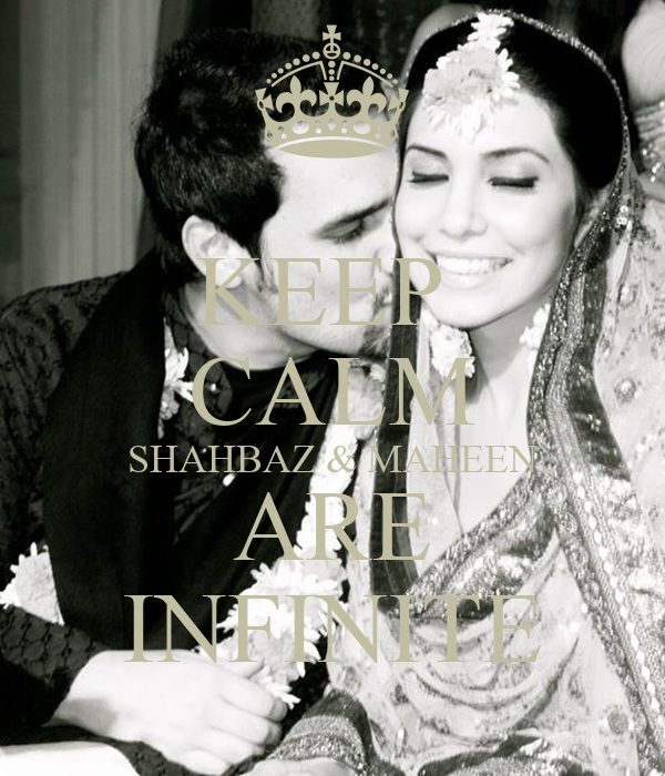 KEEP  CALM SHAHBAZ & MAHEEN ARE INFINITE