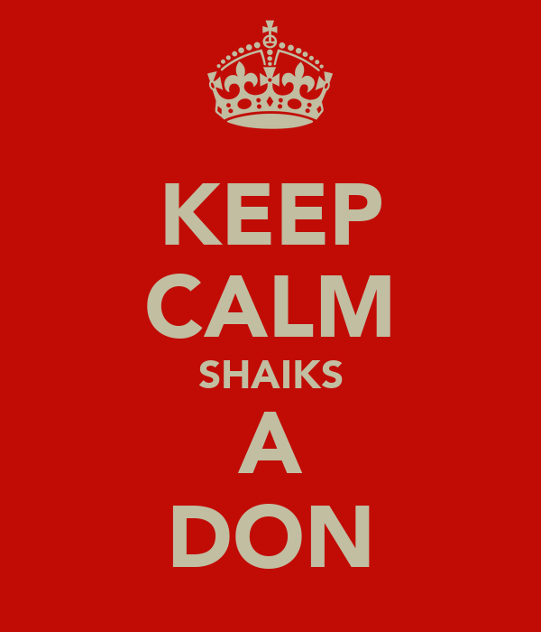 KEEP CALM SHAIKS A DON