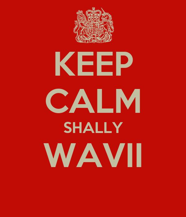 KEEP CALM SHALLY WAVII