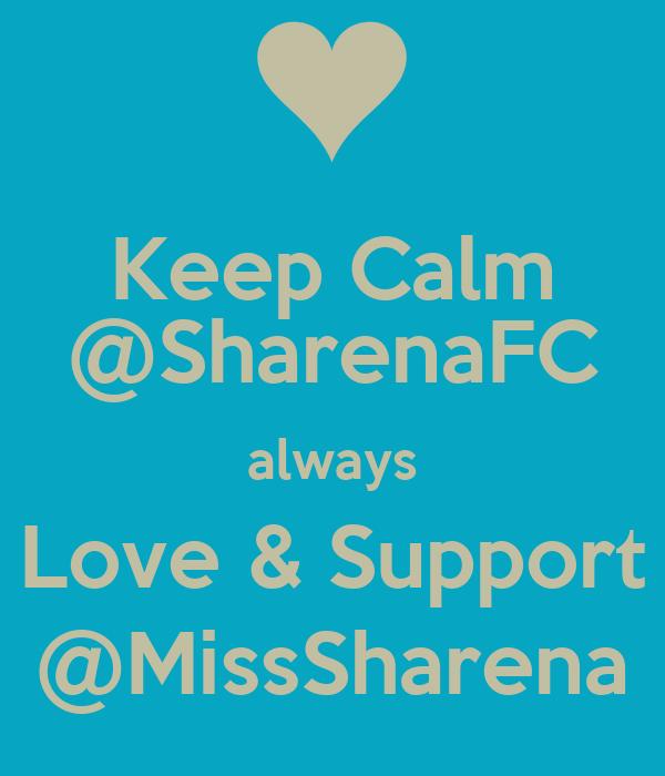 Keep Calm @SharenaFC always Love & Support @MissSharena