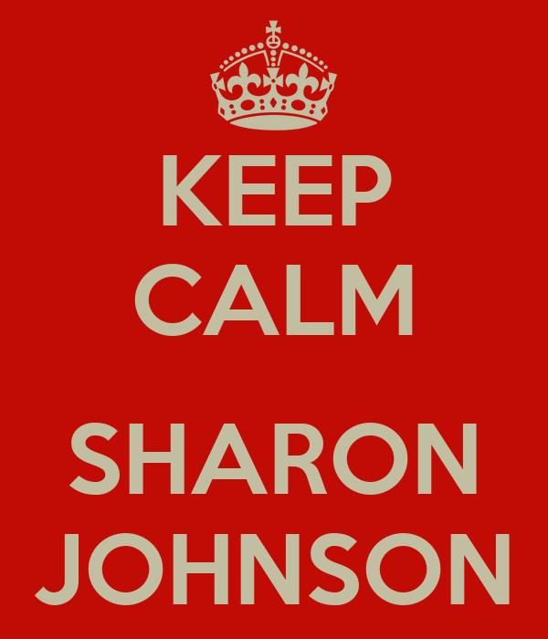 KEEP CALM  SHARON JOHNSON