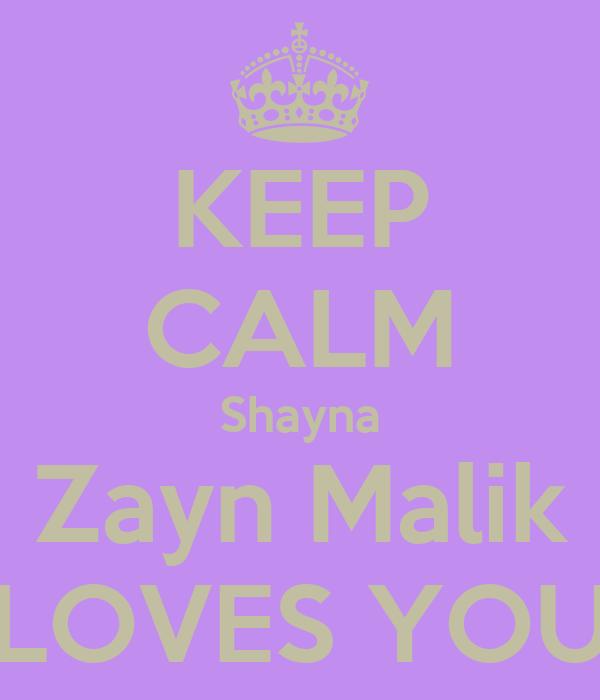 KEEP CALM Shayna Zayn Malik LOVES YOU
