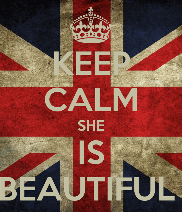 KEEP CALM SHE IS BEAUTIFUL