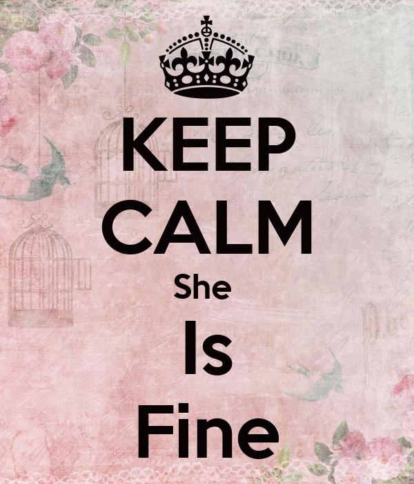 KEEP CALM She  Is Fine