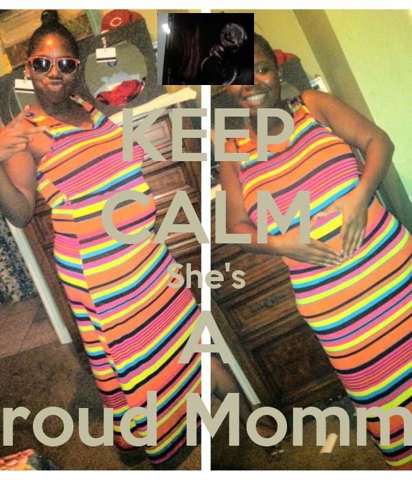 KEEP CALM She's A Proud Mommy