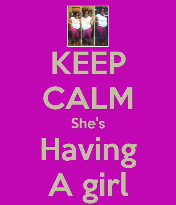 KEEP CALM She's Having A girl