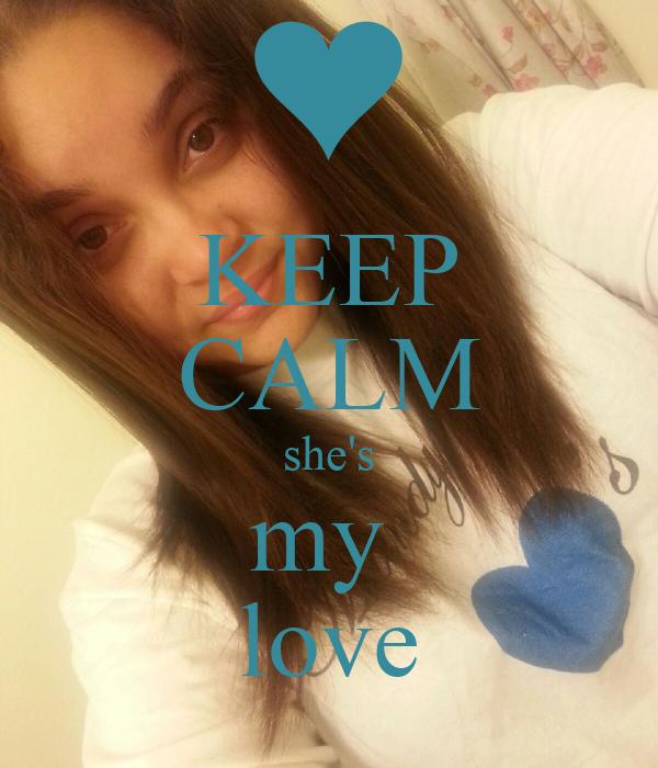 KEEP CALM she's my  love