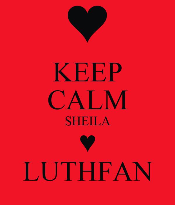 KEEP CALM SHEILA ♥ LUTHFAN