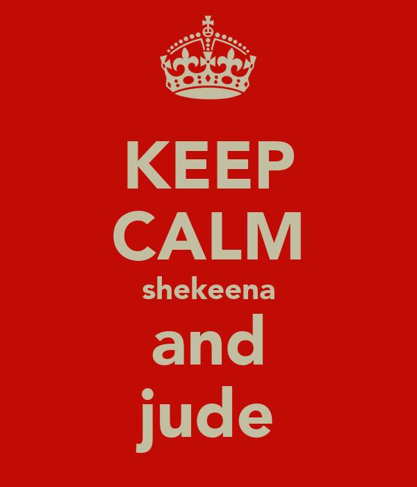 KEEP CALM shekeena and jude