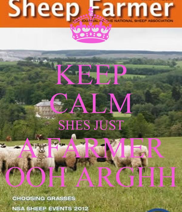KEEP CALM SHES JUST A FARMER OOH ARGHH