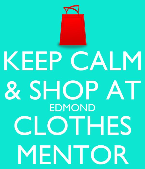 KEEP CALM & SHOP AT EDMOND CLOTHES MENTOR