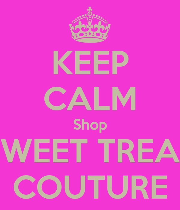 KEEP CALM Shop SWEET TREAT COUTURE