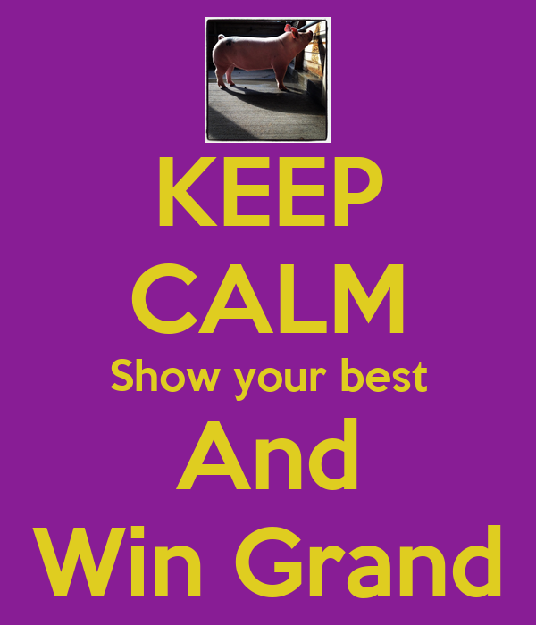 KEEP CALM Show your best And Win Grand