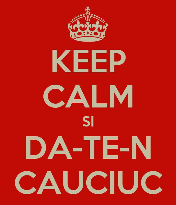 KEEP CALM SI DA-TE-N CAUCIUC