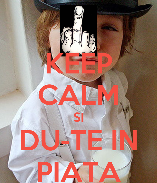 KEEP CALM SI DU-TE IN PIATA