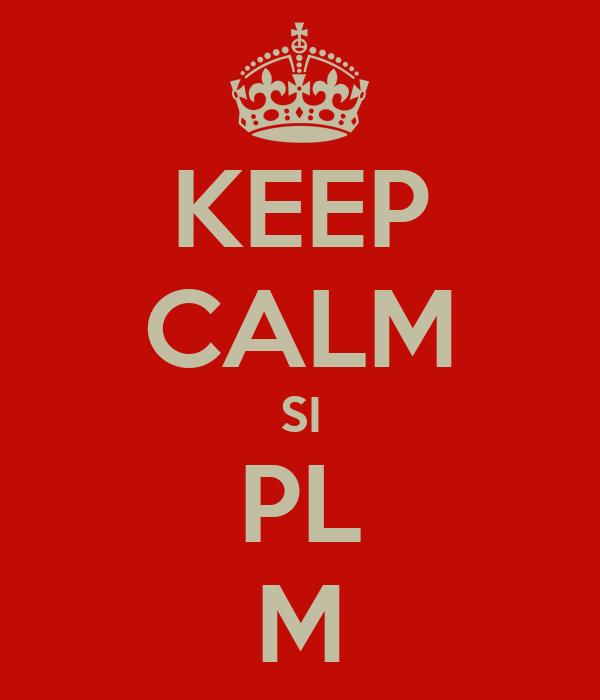 KEEP CALM SI PL M