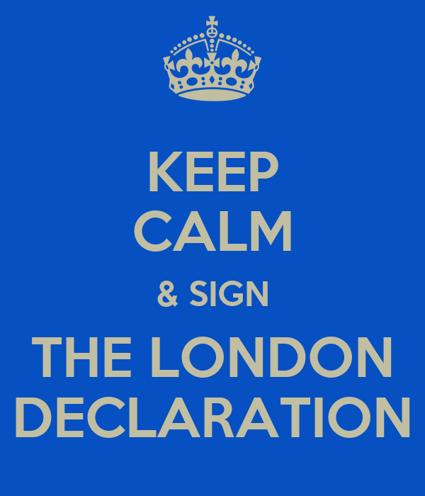 KEEP CALM & SIGN THE LONDON DECLARATION