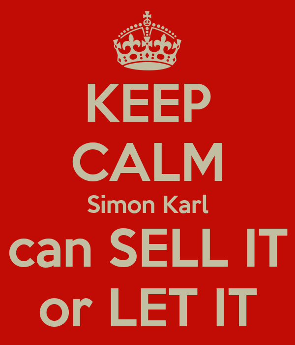 KEEP CALM Simon Karl can SELL IT or LET IT