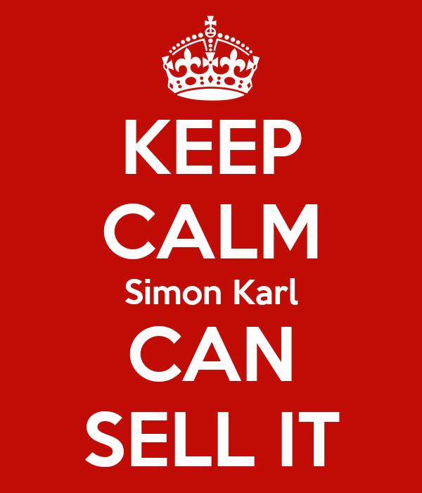 KEEP CALM Simon Karl CAN SELL IT