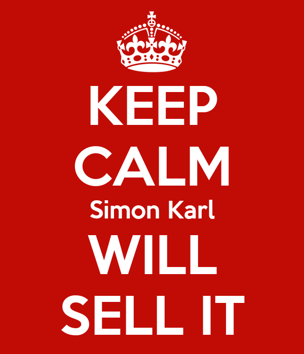 KEEP CALM Simon Karl WILL SELL IT