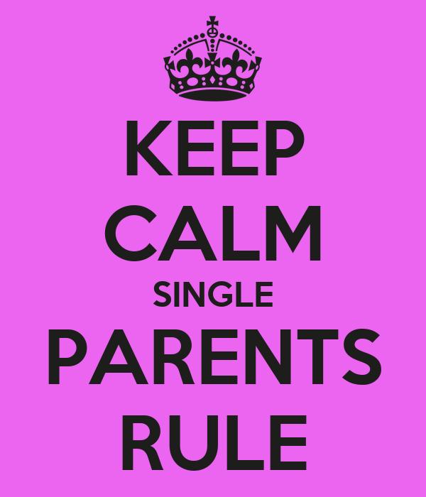 KEEP CALM SINGLE PARENTS RULE