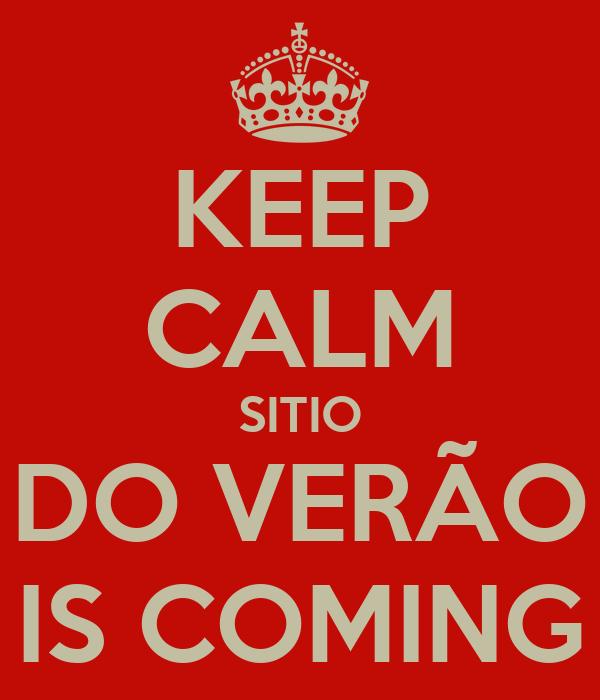 KEEP CALM SITIO DO VERÃO IS COMING