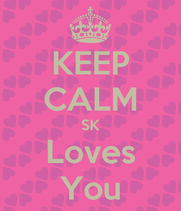 KEEP CALM SK Loves You