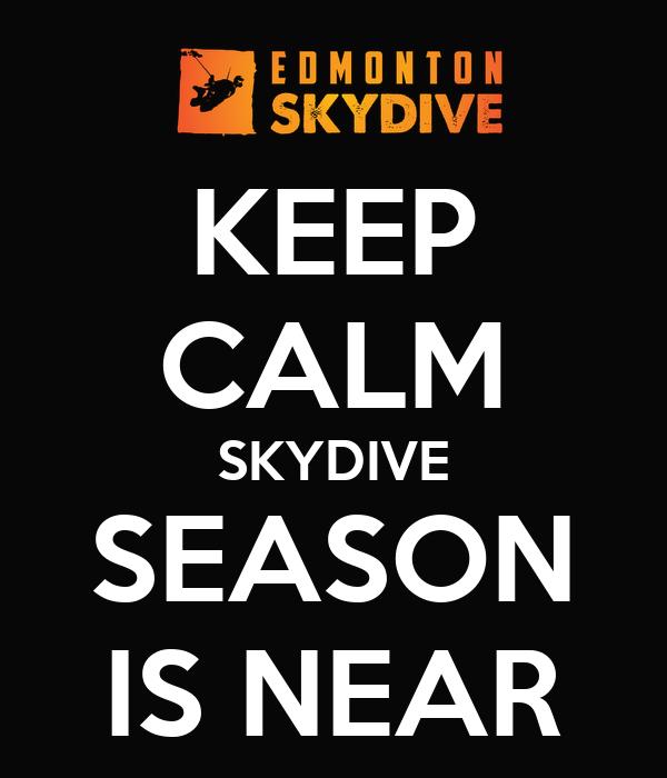 KEEP CALM SKYDIVE SEASON IS NEAR