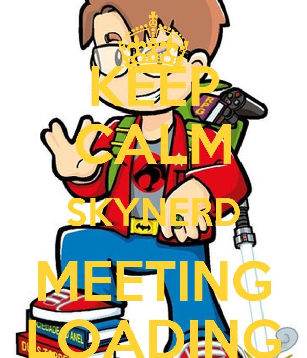 KEEP CALM SKYNERD MEETING LOADING
