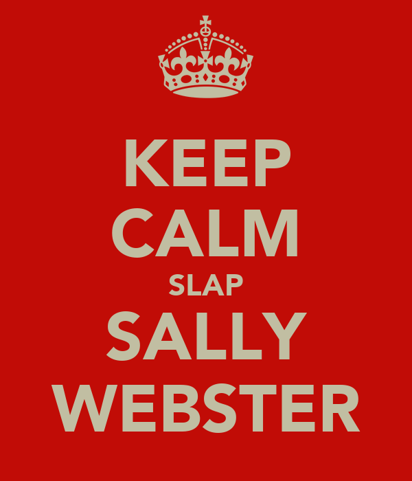 KEEP CALM SLAP SALLY WEBSTER