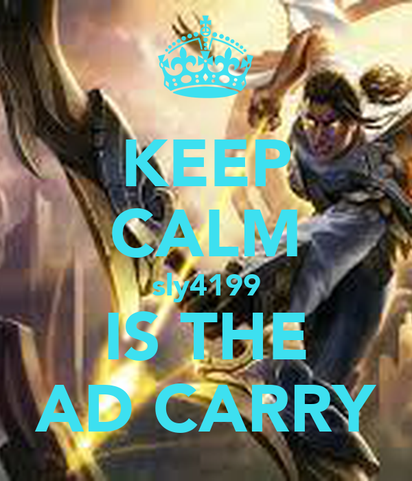 KEEP CALM sly4199 IS THE AD CARRY