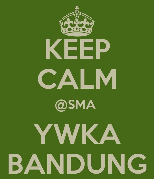KEEP CALM @SMA  YWKA BANDUNG